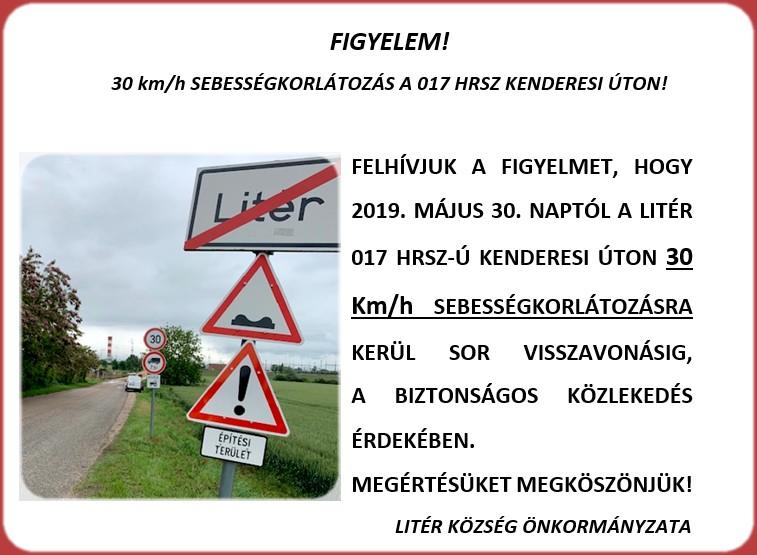 FIGYLEEM! KENDERESI ÚT SEBESSÉGKORLÁTOZÁSA 30 KM/H