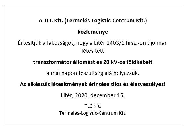 TLC Kft. közleménye transzformátor állomás és földkábel feszültség alá helyezéséről!